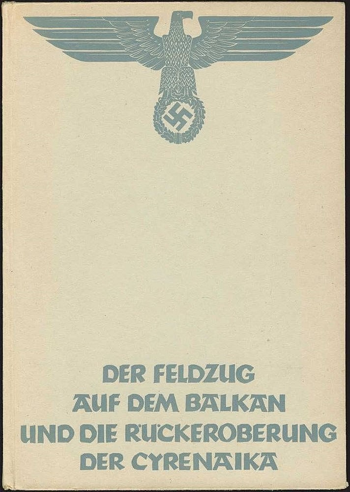 Der Feldzug auf dem Balkan und die Ruckeroberung der Cyrenaika: 2. April - 4. Juni 1941, Wiking Verlag, 1941. 4to, pp.186. Rare book along Nazi military campaigns through the Balkans and on to Africa, published on the order of the Oberkommando der We