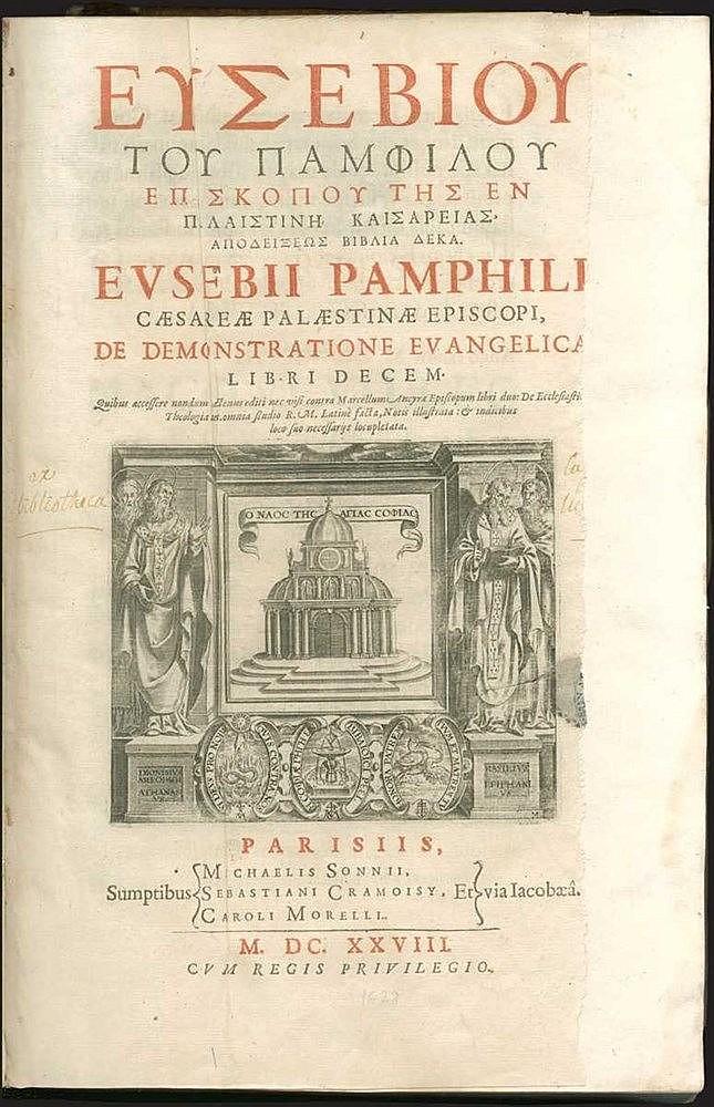 """Ευσεβίου του Παμφίλου Επισκόπου της εν Παλαιστίνη Καισαρείας, αποδείξεως βιβλία δέκα / Eusebii Pamphili Caesareae Palaestinae Episcopi, De Demostratione Evangelica Libri Decem"""" Paris, M. Sonnii, S. Cramoisy, C. Moreli, 1628. Folio"""