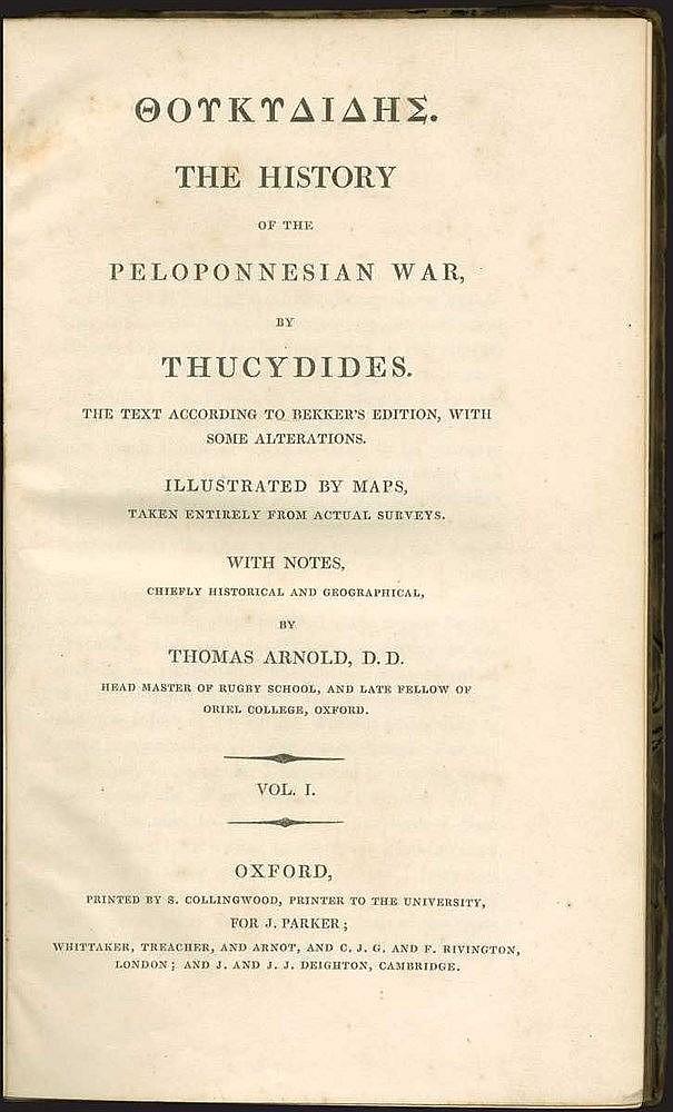 """ΘΟΥΚΥΔΙΔΗΣ. The History of the Peloponnesian War, by THUCYDIDES. The text according to Bekker's edition… illustrated by maps, taken entirely from actual surveys…by Thomas ARNOLD, D. D."""" Oxford, Parker, 1832-35. 3 volumes. 8vo"""