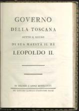 """GIANNI F. M., """"Governo della Toscana sotto il regno di Sua Maestà il Rè Leopoldo II"""", Gaetano Cambiagi, Firenze, 1790. Small Folio, pp. 76 + [138]. 4 foding plates. First edition of this..."""