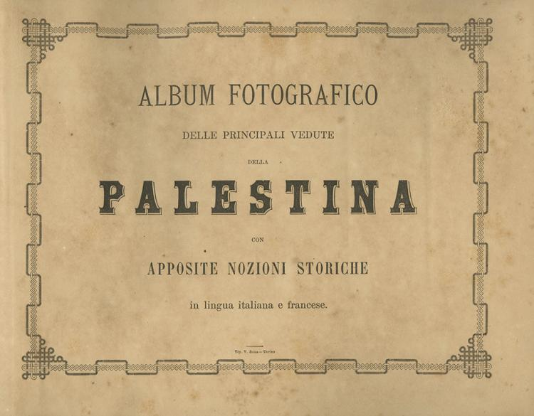 Album with Photographs from Palestine - Italy, 19th Century