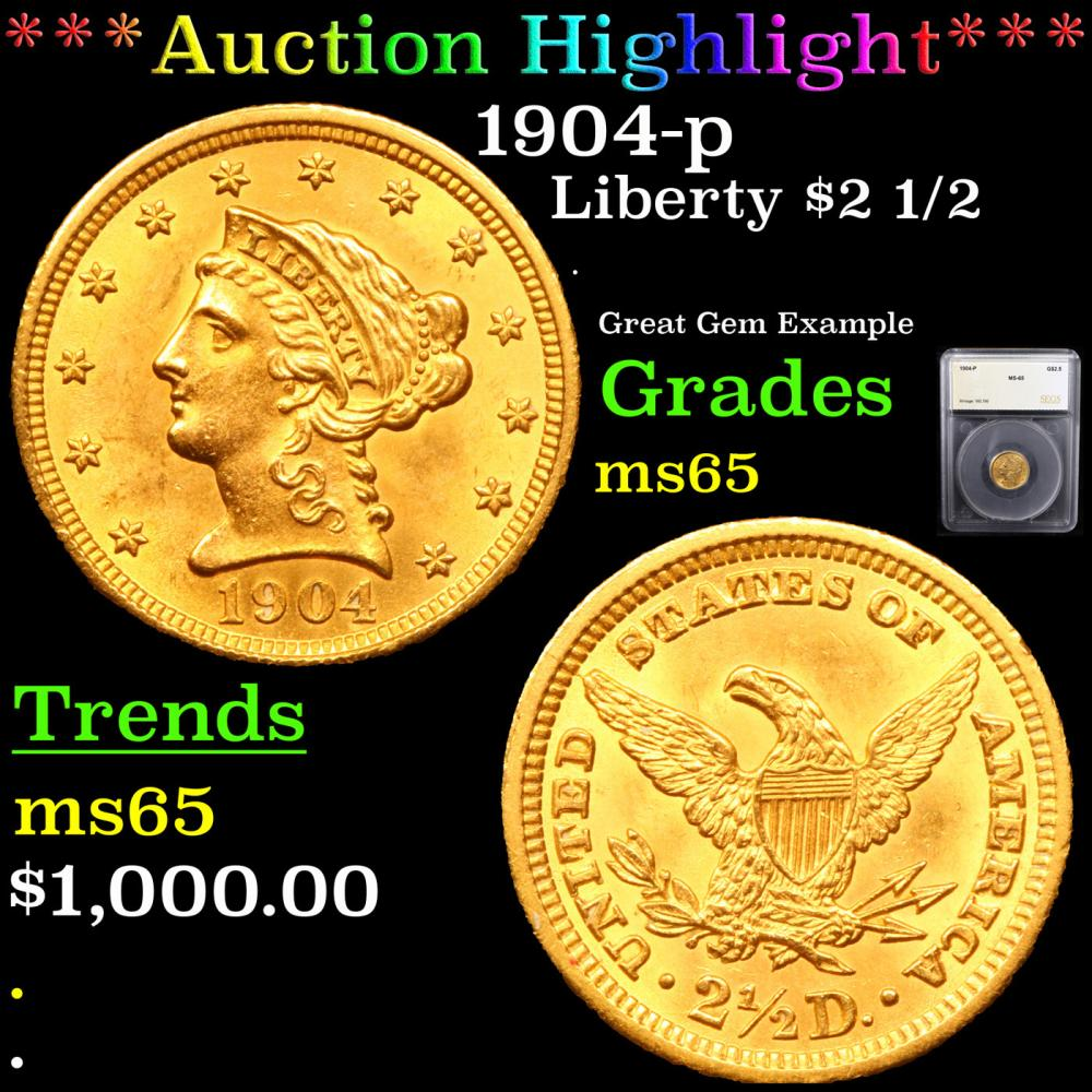 ***Auction Highlight*** 1904-p Gold Liberty Quarter Eagle $2 1/2 Graded MS65 By SEGS (fc)
