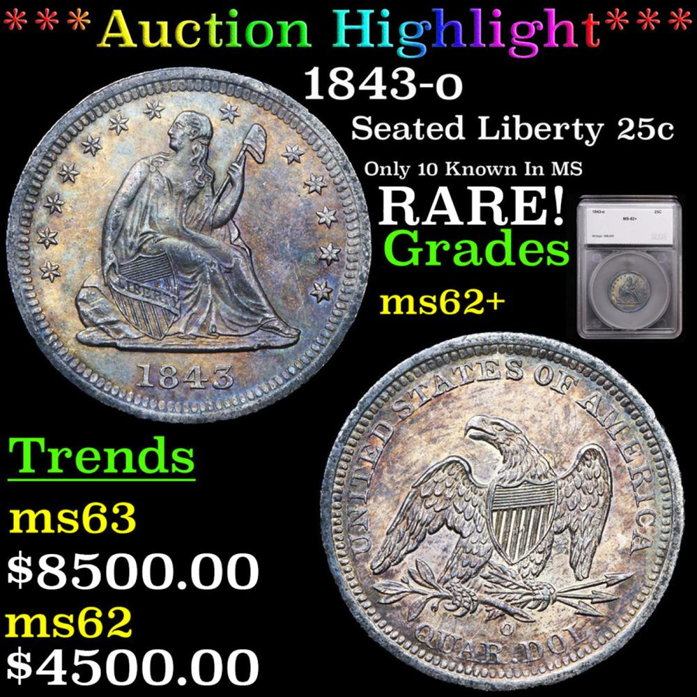 ***Auction Highlight*** 1843-o Seated Liberty Quarter 25c Graded ms62+ By SEGS (fc)
