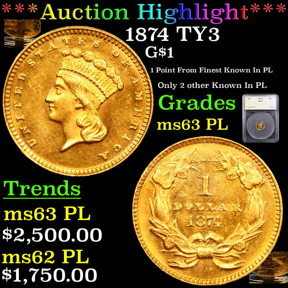 ***Auction Highlight*** 1874 TY3 Gold Dollar $1 Graded ms63 PL By SEGS (fc)
