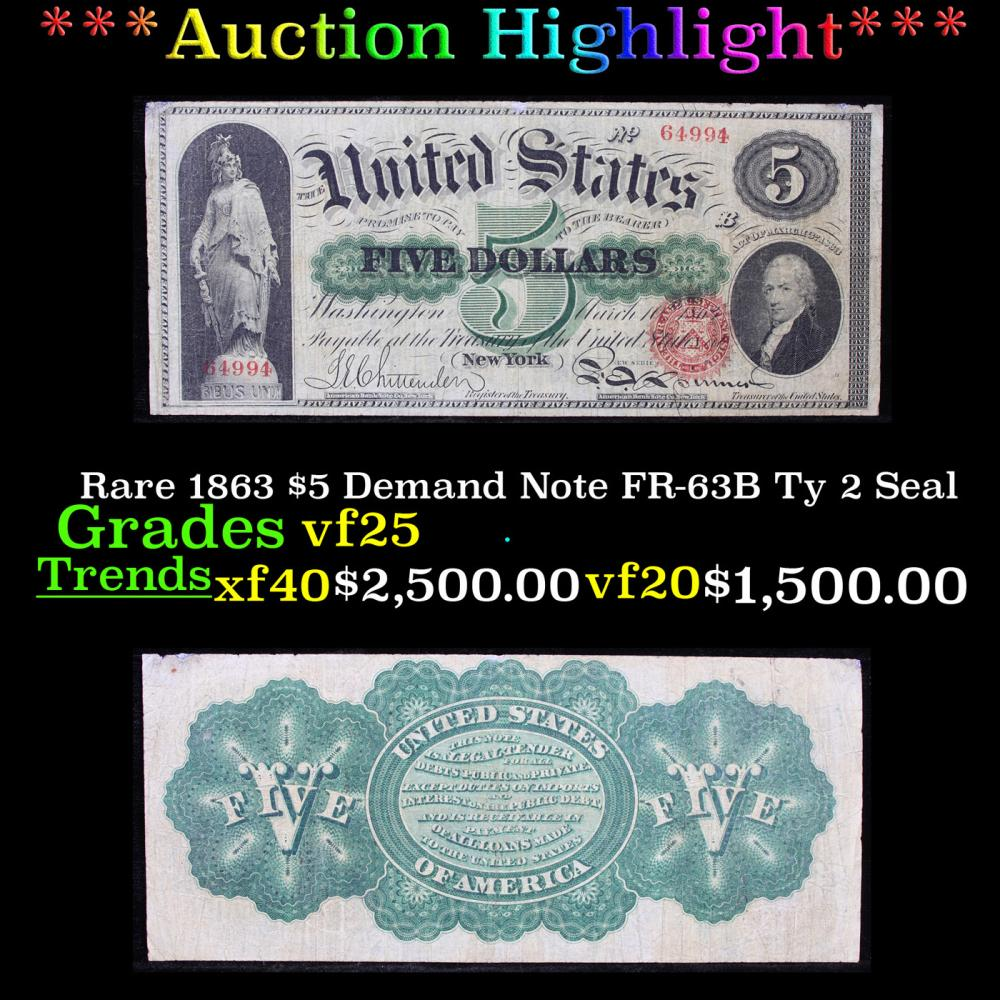 ***Auction Highlight*** Rare 1863 $5 Demand Note FR-63B Ty 2 Seal Grades vf+ (fc)