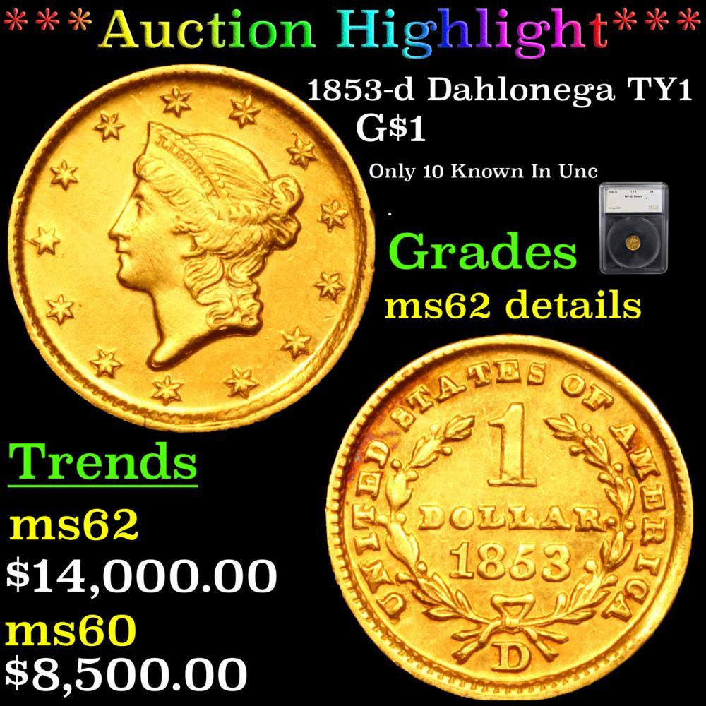***Auction Highlight*** 1853-d Dahlonega TY1 Gold Dollar $1 Graded ms62 details By SEGS (fc)