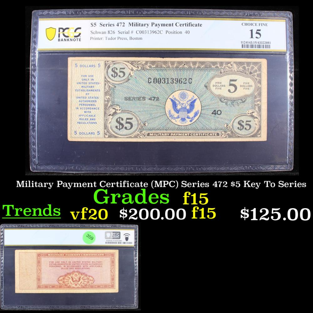 PCGS Military Payment Certificate (MPC) Series 472 $5 Key To Series Graded f15 By PCGS