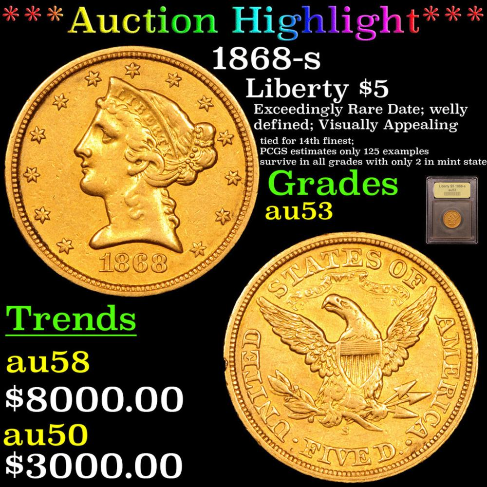 ***Auction Highlight*** 1868-s Gold Liberty Half Eagle $5 Graded Select AU By USCG (fc)