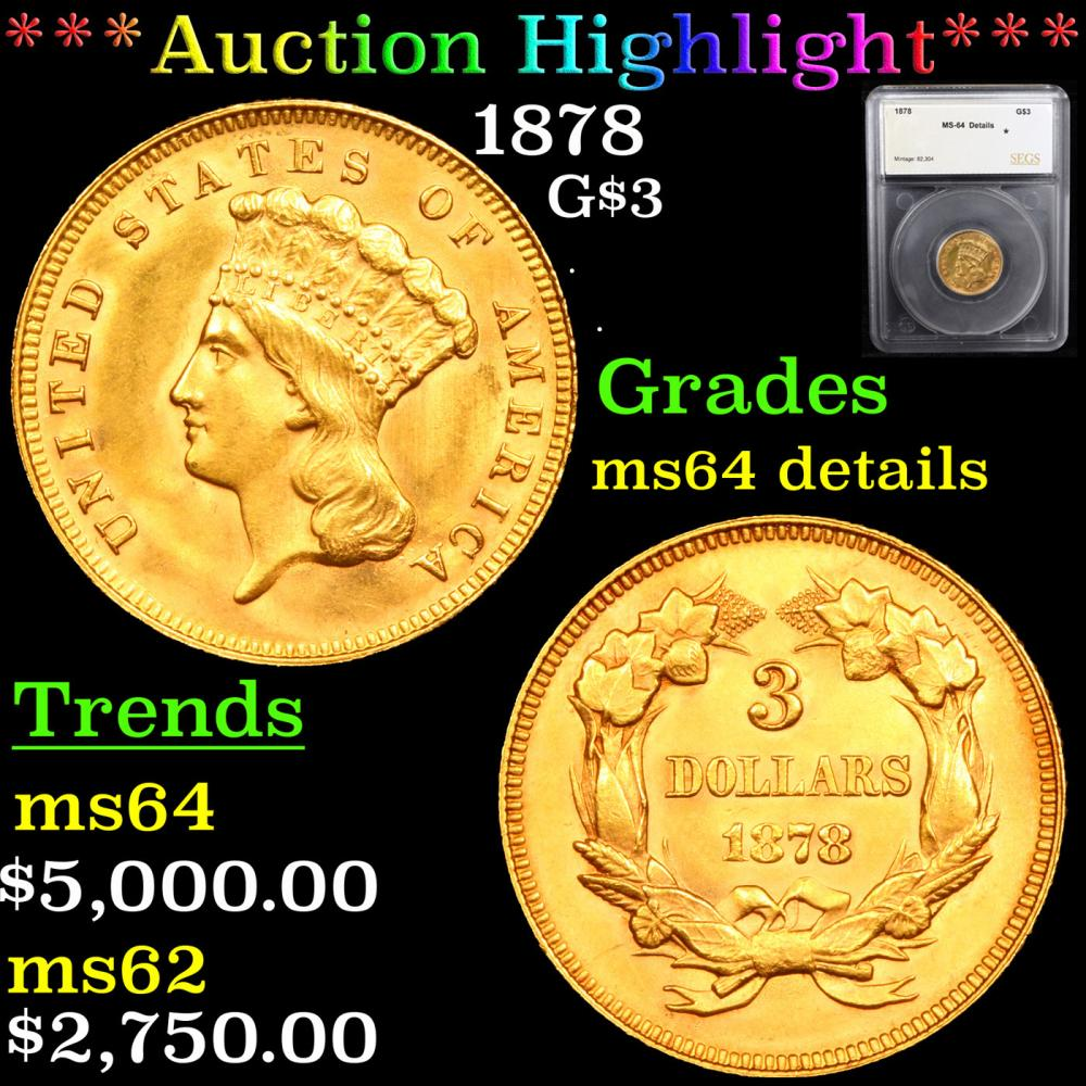 ***Auction Highlight*** 1878 Three Dollar Gold 3 Graded ms64 details By SEGS (fc)