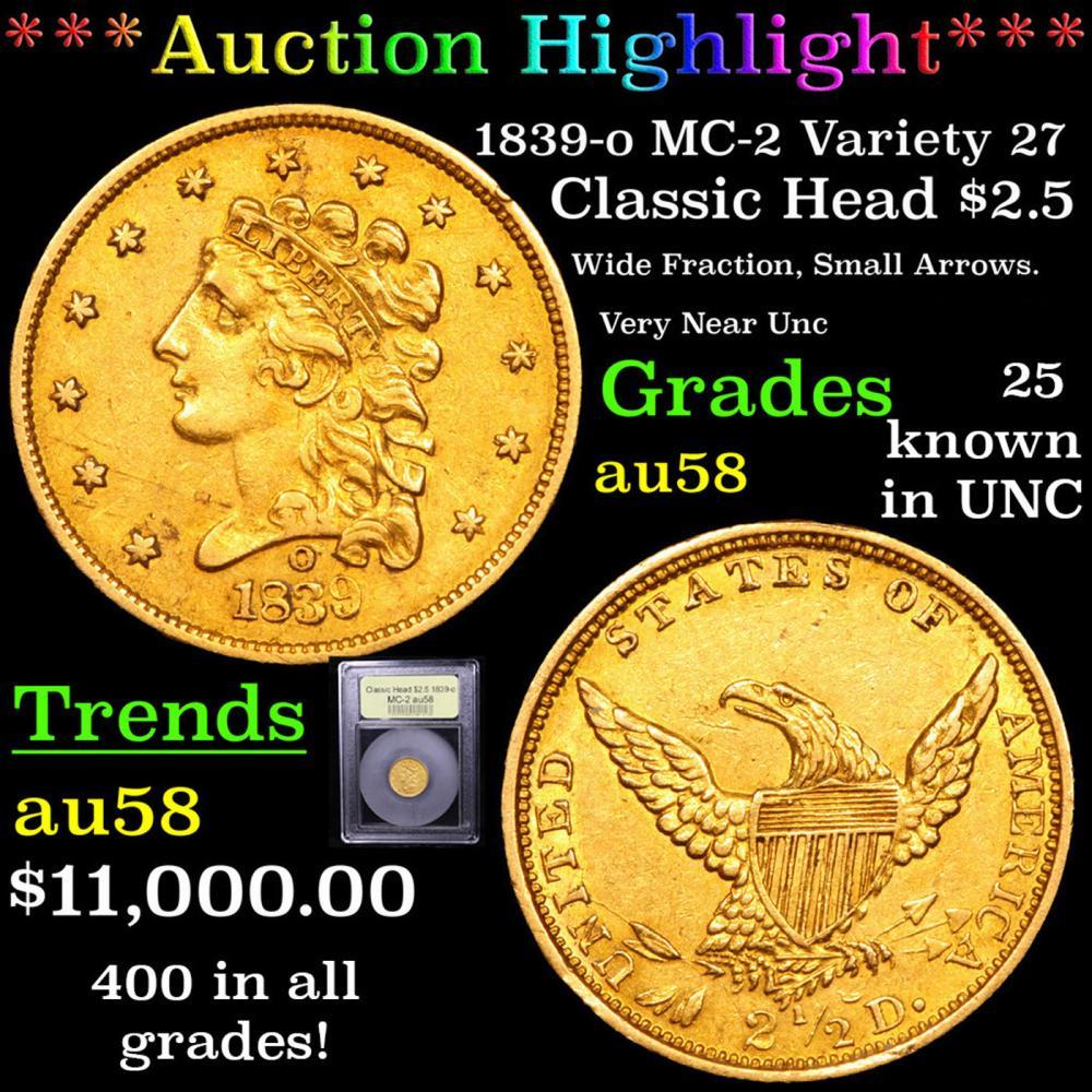 ***Auction Highlight*** 1839-o MC-2 Variety 27 Classic Head Quarter Eagle $2.5 Gold Graded Choice AU/BU Slider By USCG (fc)
