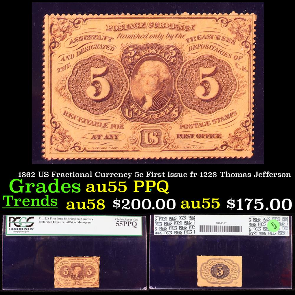PCGS 1862 US Fractional Currency 5c First Issue fr-1228 Thomas Jefferson Graded au55 PPQ By PCGS