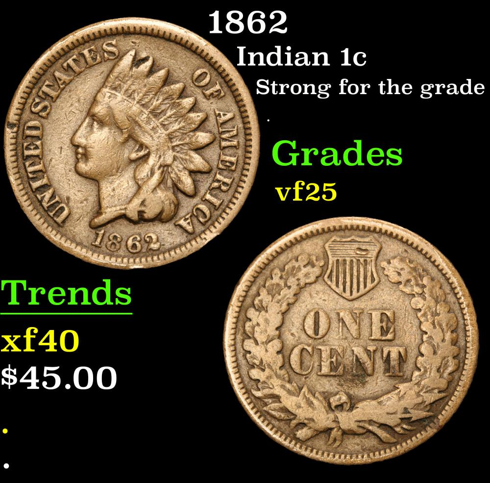 1862 Strong for the grade . Indian Cent 1c Grades vf+