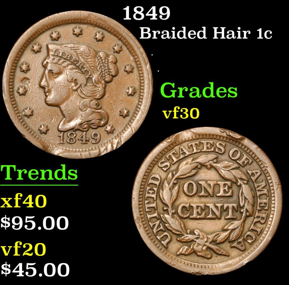 1849 . . Braided Hair Large Cent 1c Grades vf++