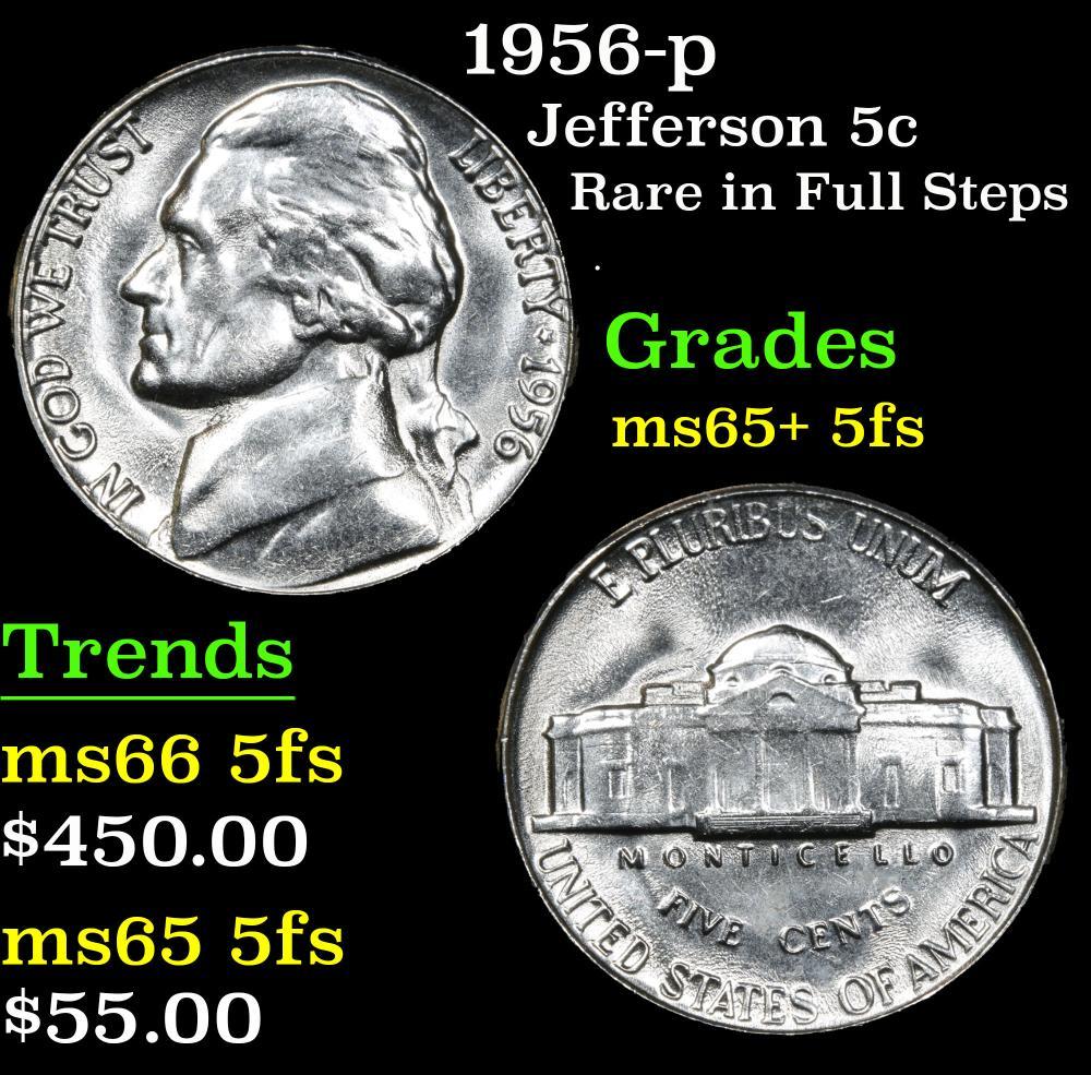 1956-p Rare in Full Steps . Jefferson Nickel 5c Grades GEM+ 5fs