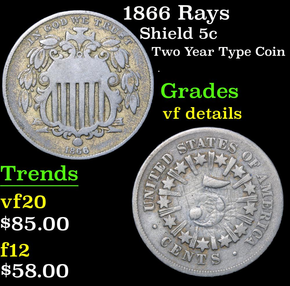 1866 Rays Two year type coin . Shield Nickel 5c Grades vf details