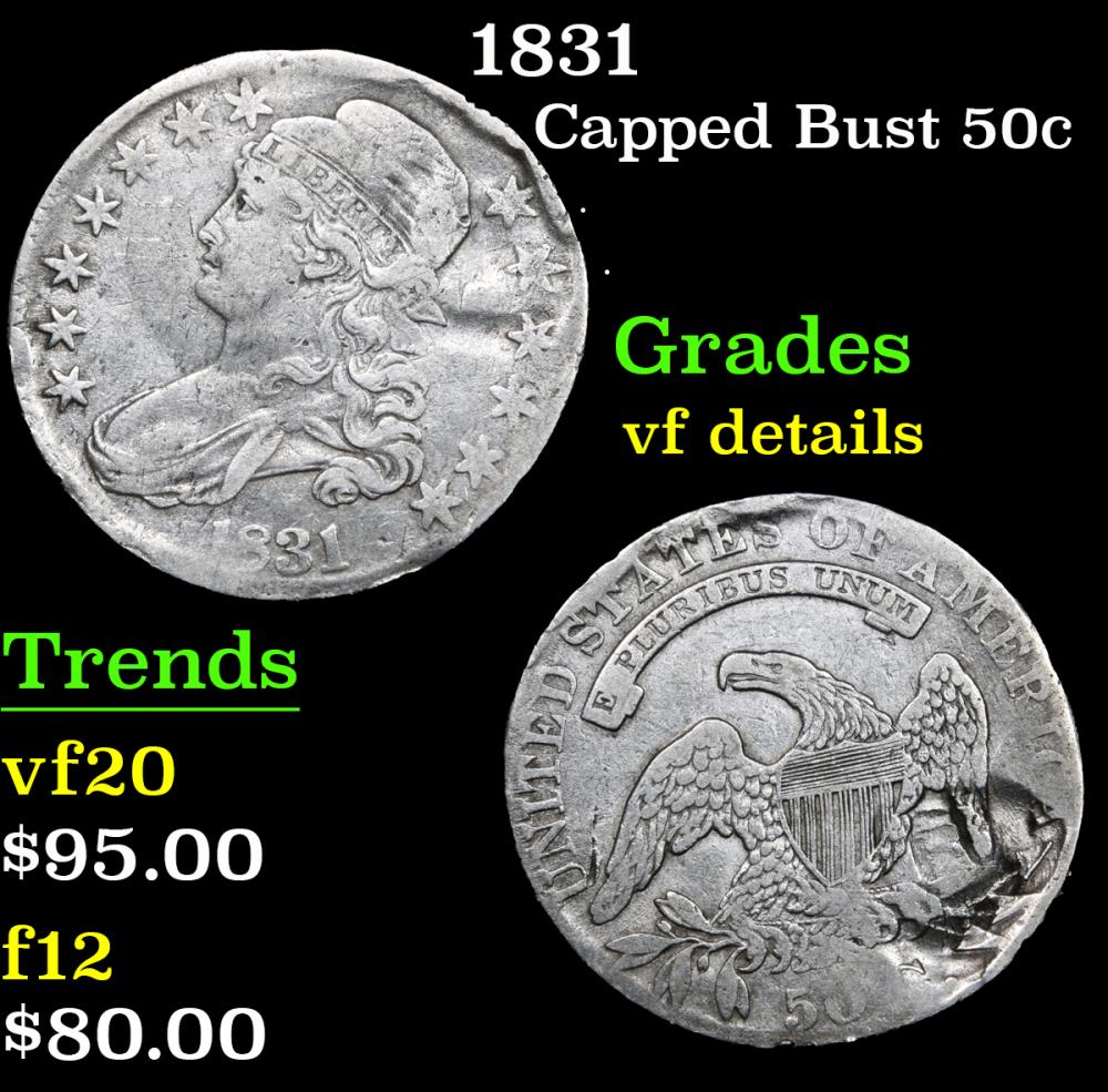 1831 . . Capped Bust Half Dollar 50c Grades vf details