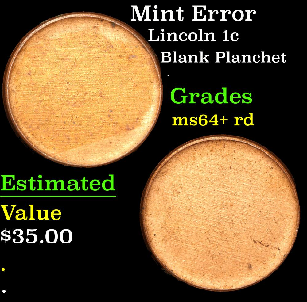 Mint Error Blank Planchet . Lincoln Cent 1c Grades Choice+ Unc RD