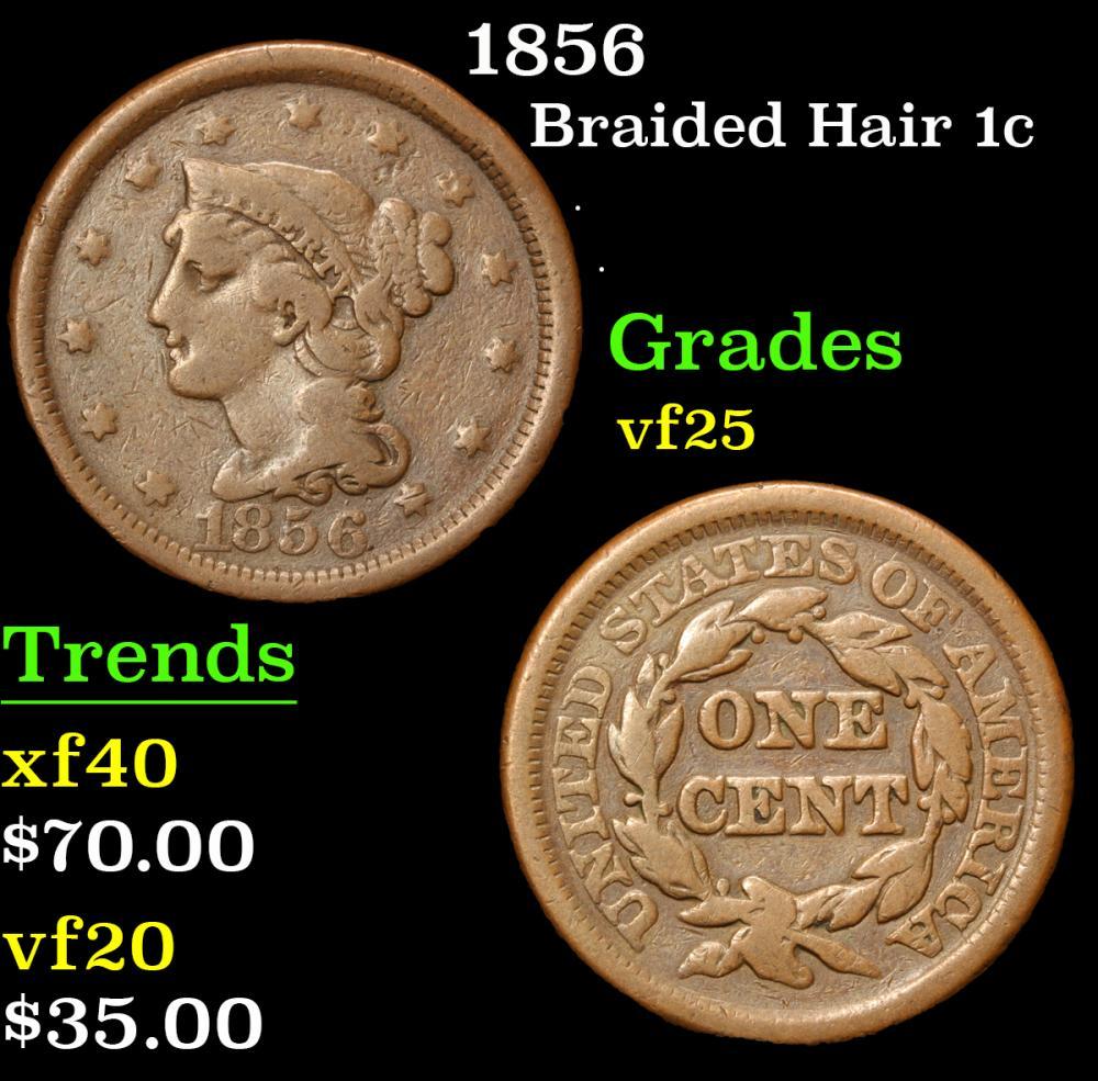 1856 . . Braided Hair Large Cent 1c Grades vf+