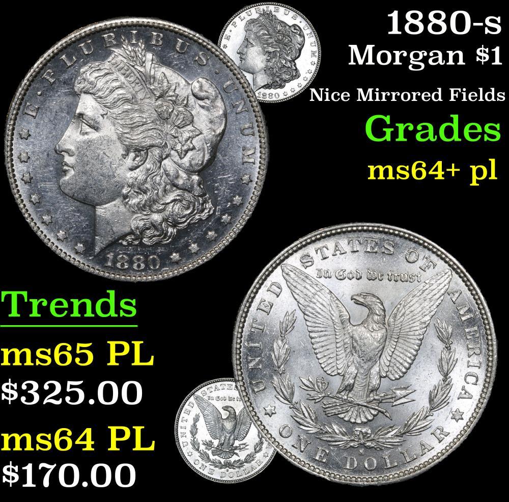 1880-s Nice Mirrored Fields . Morgan Dollar $1 Grades Choice Unc+ PL