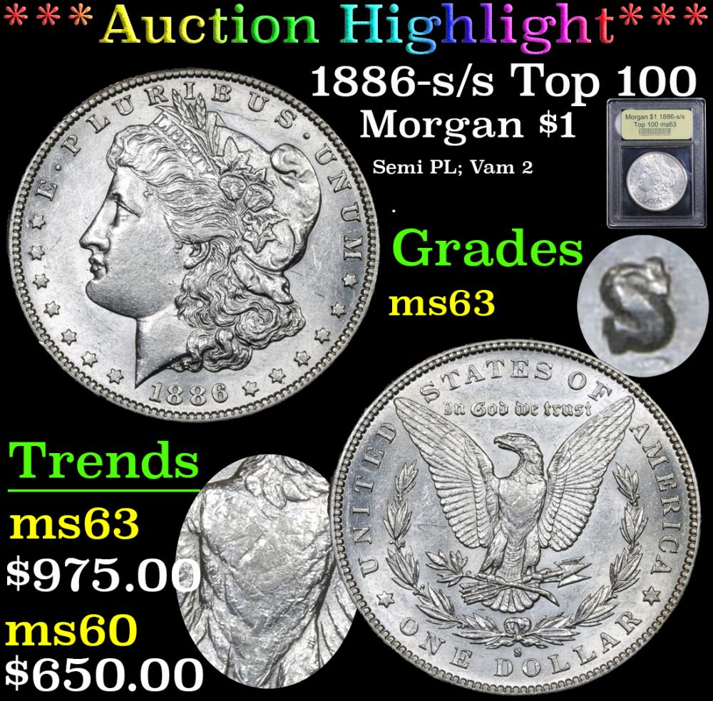 *Auction Highlight* 1886-s/s Top 100 Semi PL; Vam 2 Morgan $1 Graded Select Unc By USCG (fc)