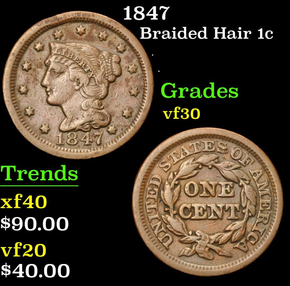 1847 . . Braided Hair Large Cent 1c Grades vf++