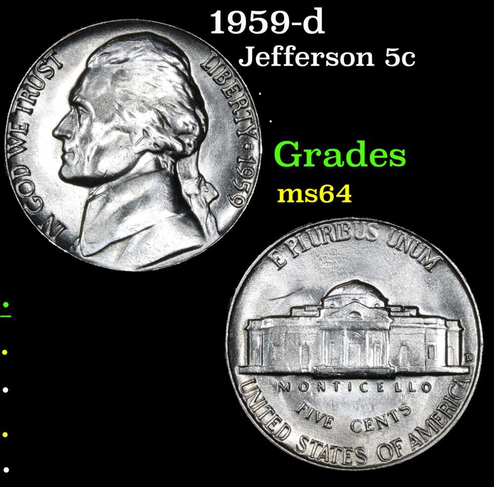 1959-d . . Jefferson Nickel 5c Grades Choice Unc
