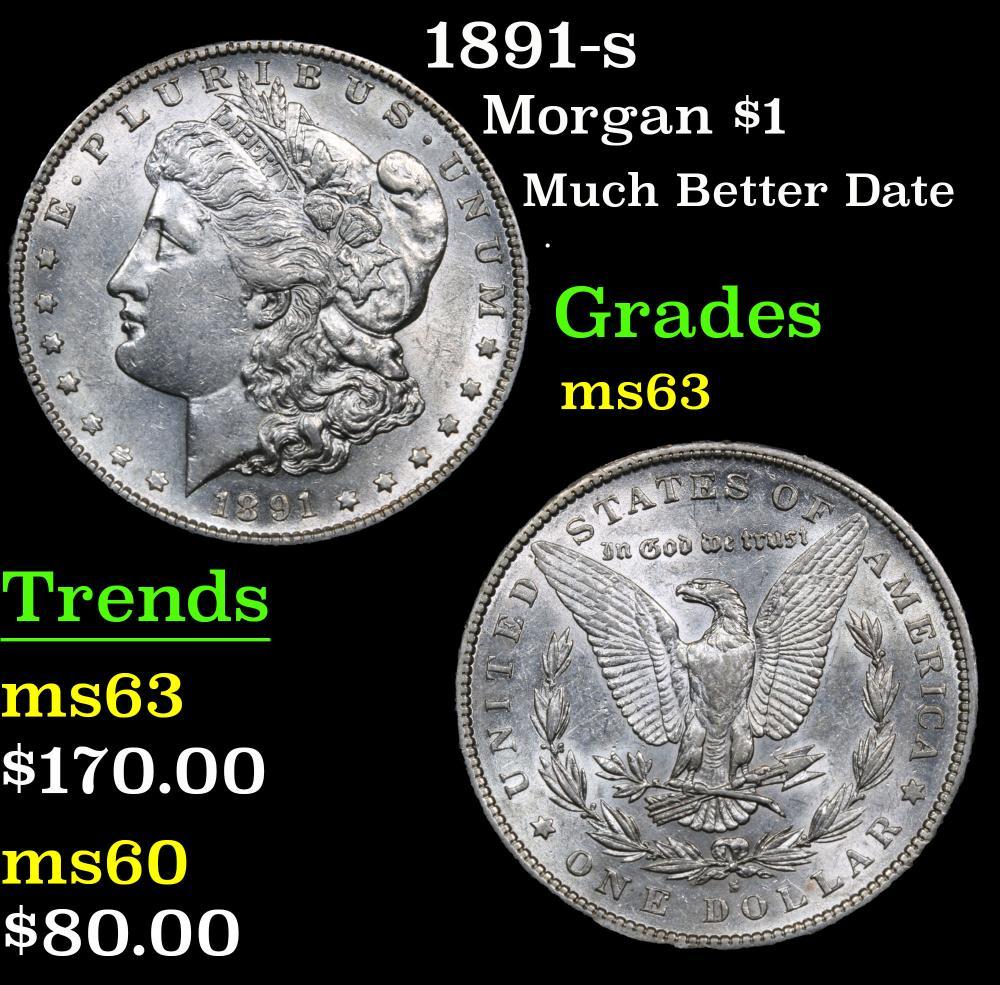 1891-s Much Better Date . Morgan Dollar $1 Grades Select Unc