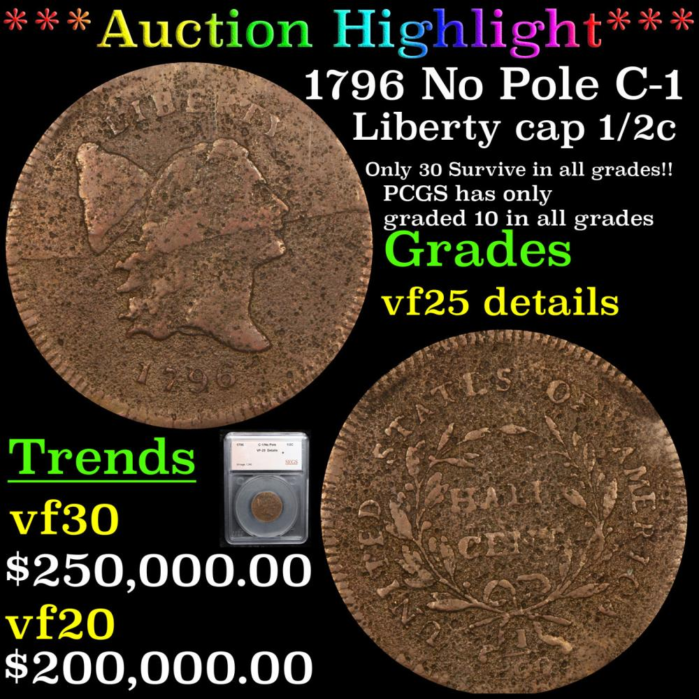 ***Auction Highlight*** 1796 No Pole C-1 Liberty Cap half cent 1/2c Graded vf25 details By SEGS (fc)