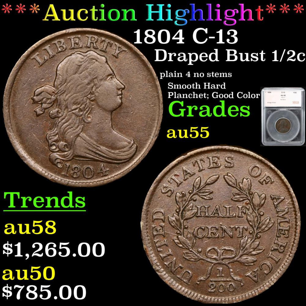 ***Auction Highlight*** 1804 C-13 Draped Bust Half Cent 1/2c Graded au55 By SEGS (fc)