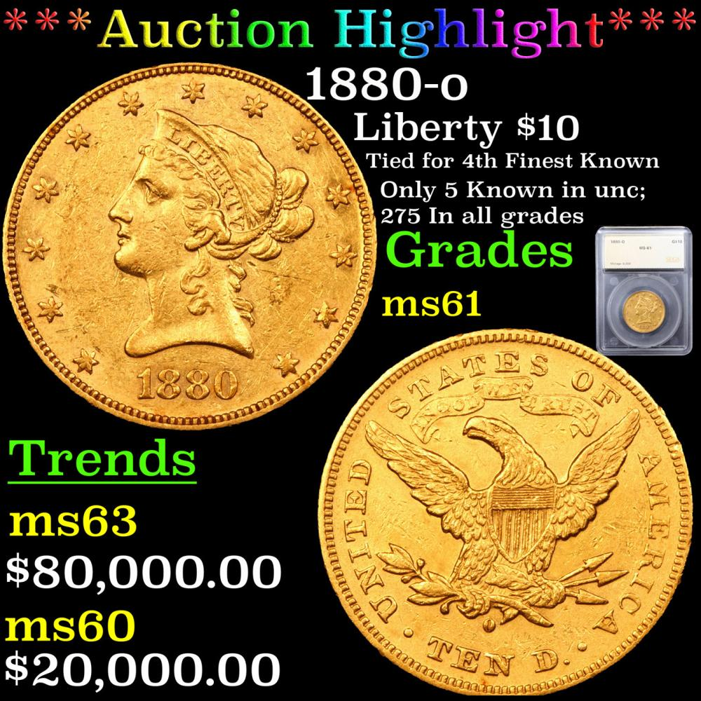 ***Auction Highlight*** 1880-o Gold Liberty Eagle $10 Graded ms61 By SEGS (fc)
