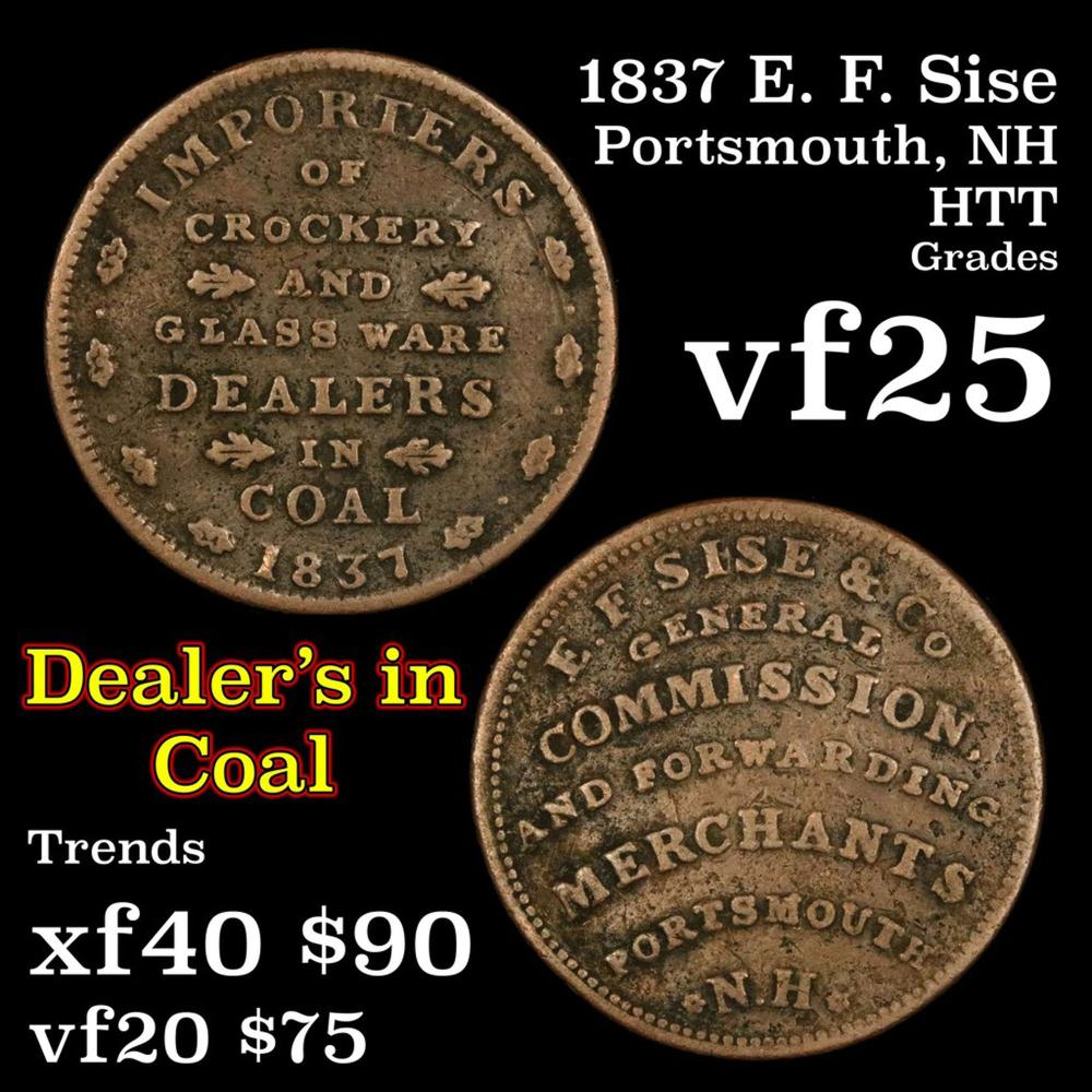 1837 E. F. Sise, Portsmouth, NH Hard Times Token 1c Grades vf+