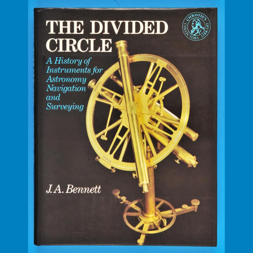 J.A.Bennett, The Divided Circle, A History of Instruments for Astronomy, Navigation and Serveying, 1987