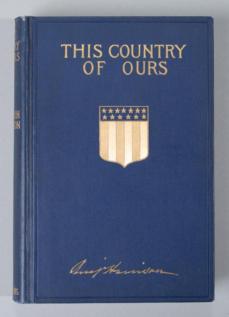 Harrison, Benjamin: This Country of Ours. Scribner's, 1897, first edition.