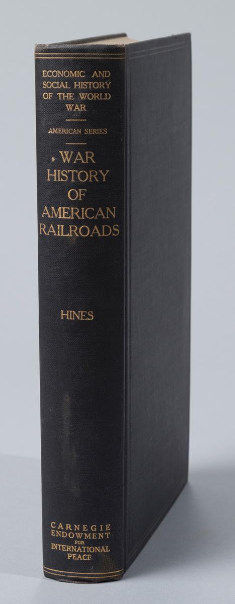 Hines, Walker: War History of American Railroads. Yale U. Press, 1928, first edition.