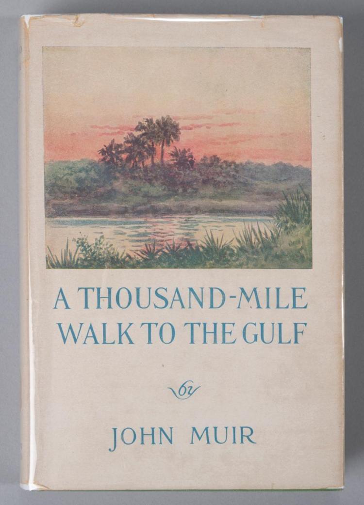 Muir, John: A Thousand-Mile Walk to the Gulf. Houghton Mifflin, 1916, 1st edition.
