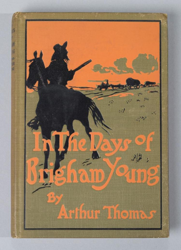 Thomas, Arthur: In the Days of Brigham Young. NY, 1914. First edition.