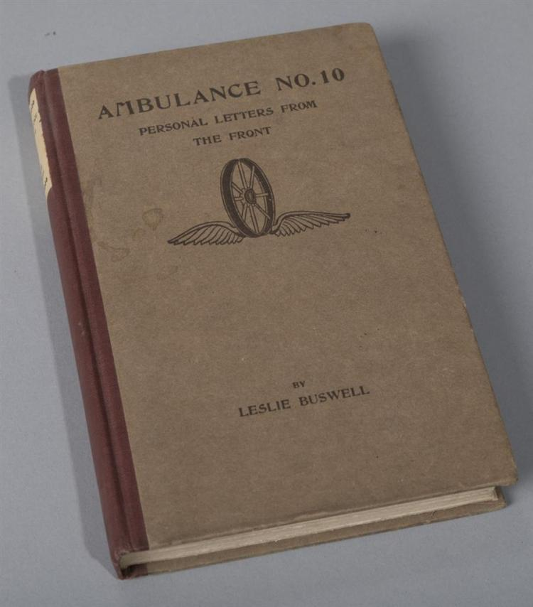 Buswell, Leslie: Ambulance No. 10, Personal Letters from the Front; Houghton Mifflin, 1916, 1st ed.;