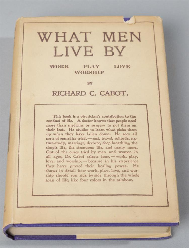 Cabot, Richard; What Men Live By, 1938, Houghton Mifflin Company, signed by W