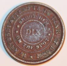 Lot 66: 1863 Civil War Token If Anyone Attempts To Tear It Down Shoot Them On The Spot