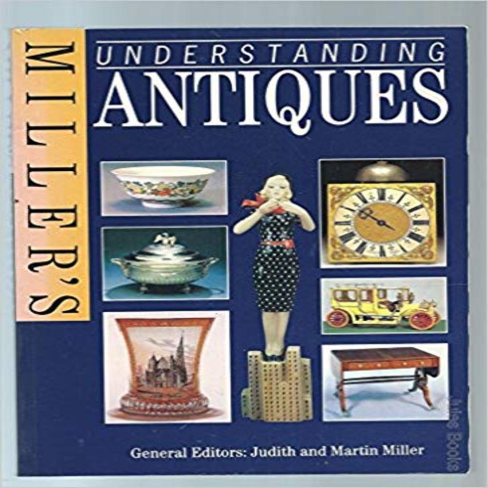 Lot 68: Understanding Antiques by Miller's