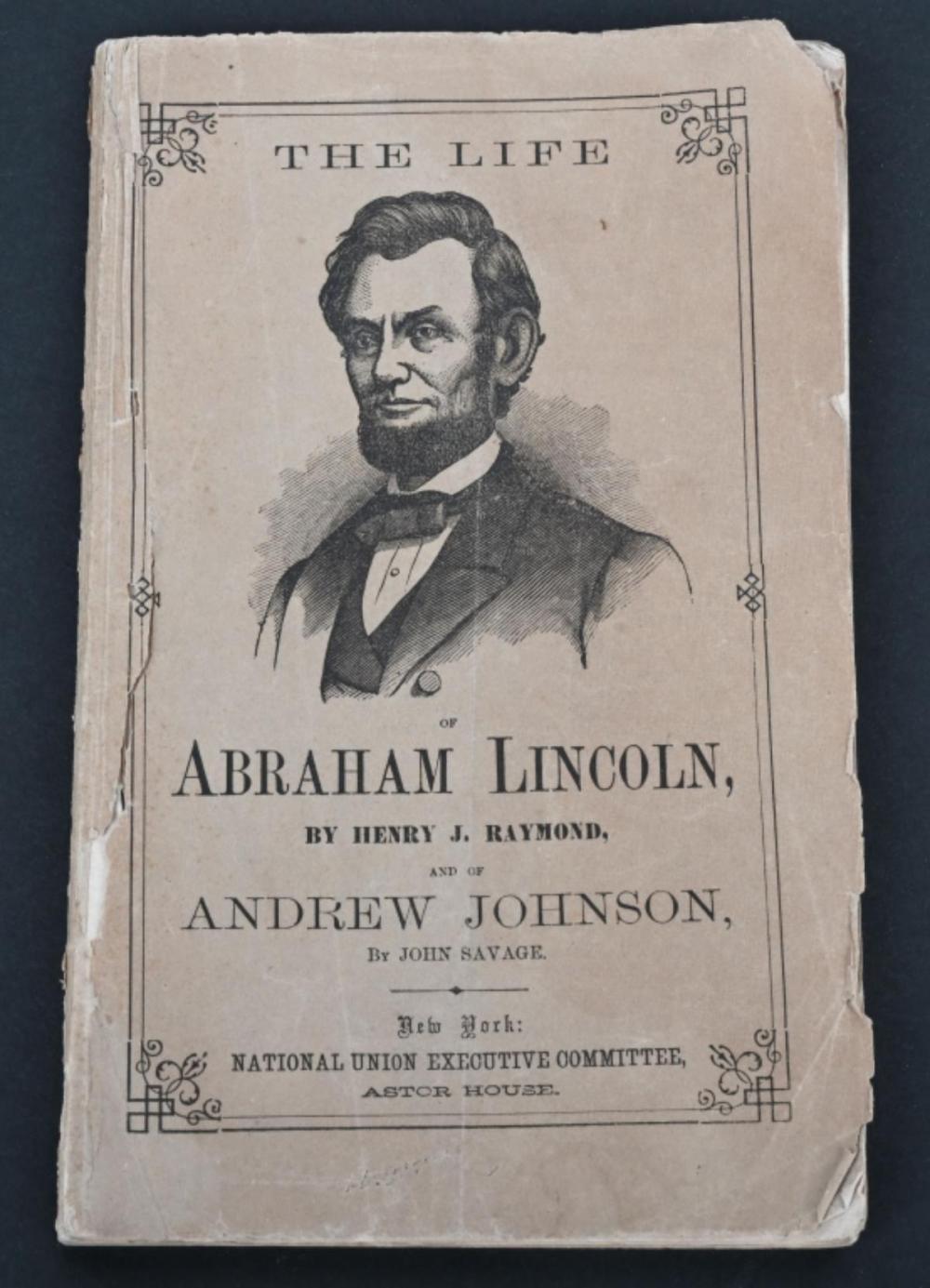 1864 THE LIFE OF ABRAHAM LINCOLN, RAYMOND & SAVAGE