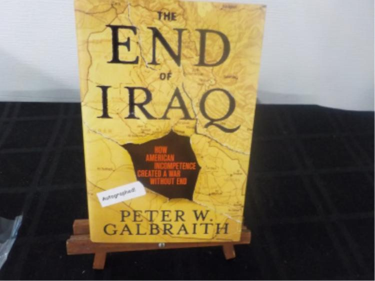 The End of Iraq ~ Peter W Galbraith ~ Signed 2006