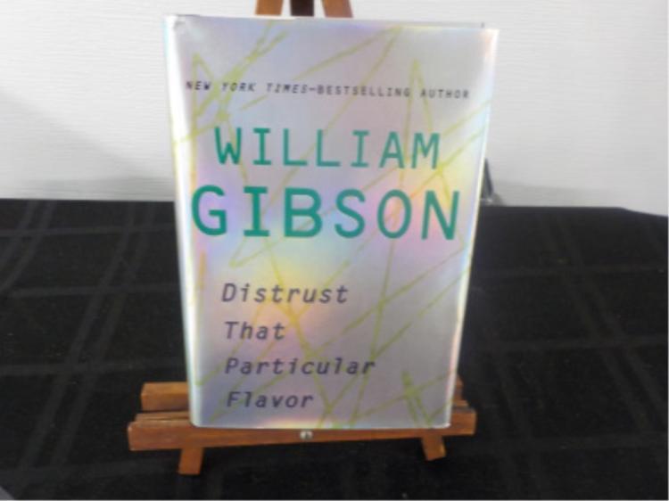Distrust The Particular Flavor ~ William Gibson