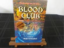 Blood Club ~ Walt Schnabel ~ Signed 1st