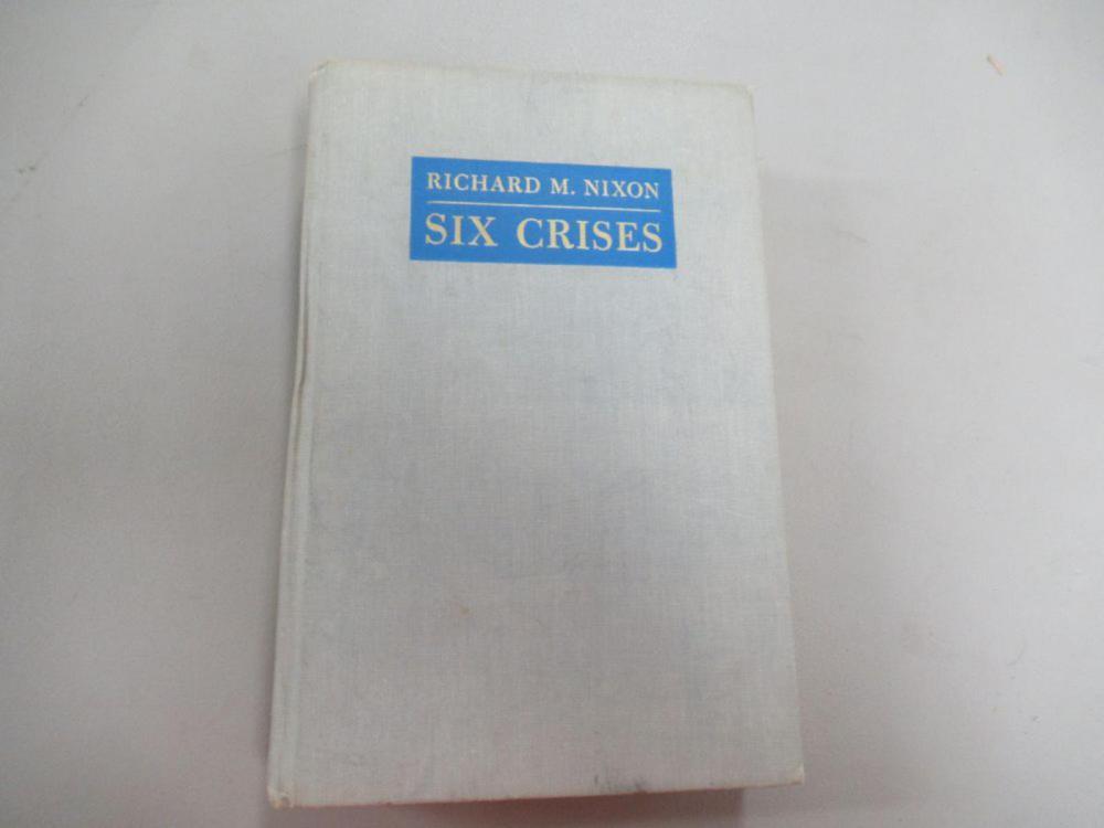 Richard M Nixon ~ Six Crises signed1962