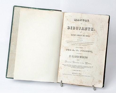 Perrot A. M. Manual del Dibujante ó Tratado Completo de Dibujo. México. Imprenta de Vicente G. Torres. 1842.