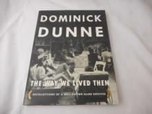 Dominick Dunne -  The Way We Lived Then -1999 - recollections of a well- known name dropper - hard back