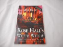 Rose Hall's White Witch - 2006 - The Legend Of Anne Palmer - Mike Henry - hard back