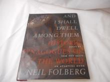 And I Shall Dwell Among Them - 1995 - Historic  Synagogues of The world - Neil Folberg - hard back