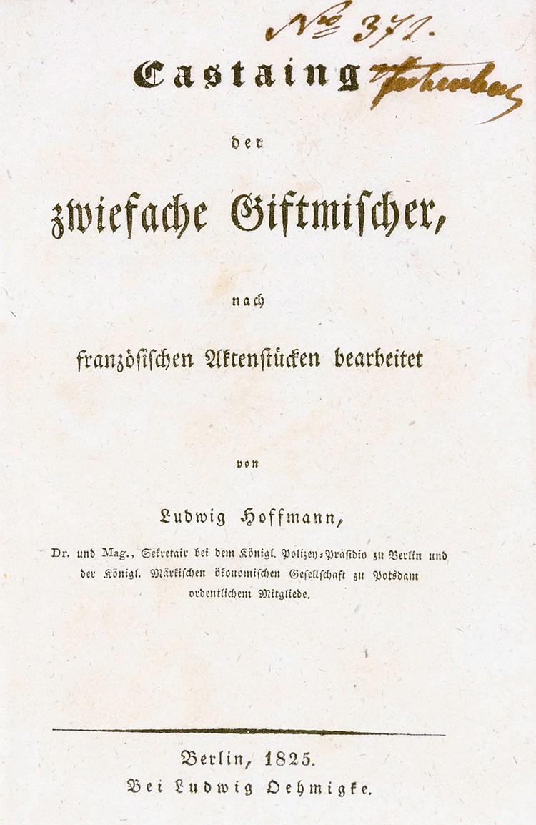 Diebe und Mörder - - Hoffmann, Ludwig. Castaing der zwiefache Giftmischer,